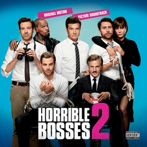 soundtrack Horrible Bosses 2